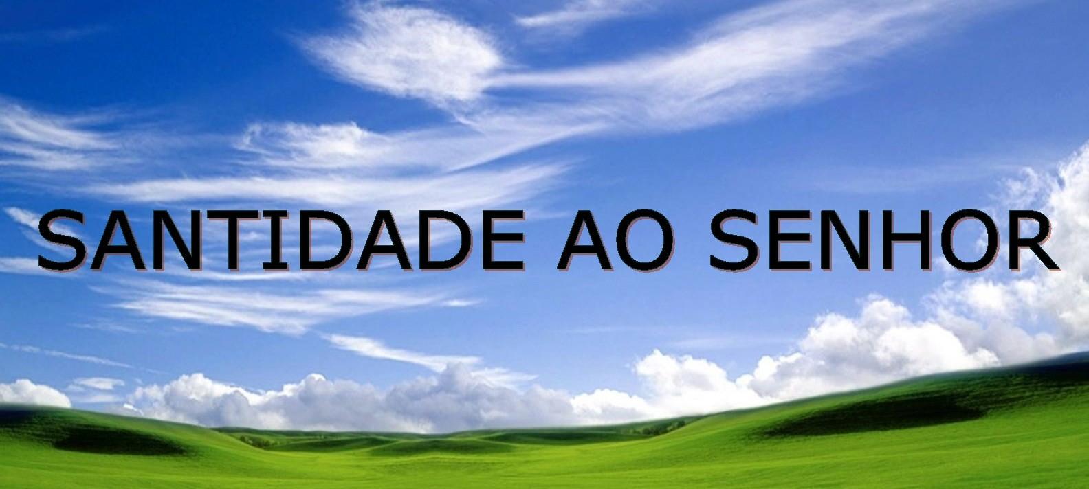 SANTIDADE AO SENHOR