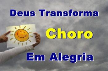 Deus transforma choro em alegria