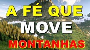 a fé que move montanhas