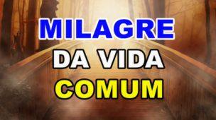 milagre da vida comum