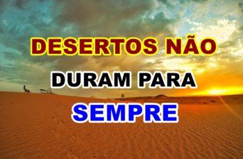 desertos não duram para sempre